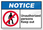 Unauthorized Persons Keep Out Notice Signs