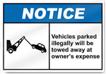 Vehicles Parked Illegally Will Be Towed At Owner's Expense Notice Signs