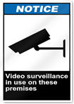 Video Surveillance In Use On These Premises Notice Signs