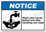 Wash Your Hands Before And After Handling Raw Meat2 Notice Signs