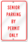 Senior Parking By Permit Only Sign