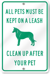 All Pets Must Be Kept On A Leash Please Clean Up After Your Pet Sign