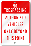 Authorized Vehicles Only Beyond This Point Sign