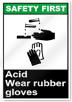 Acid Wear Rubber Gloves Safety First Sign