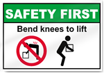 Bend Knees To Lift Safety First Sign
