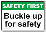 Buckle Up For Safety Safety First Sign
