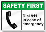 Dial 911 In Case Of Emergency Safety First Sign