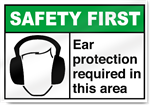 Ear Protection Required In This Area Safety First Signs