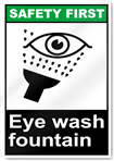 Eye Wash Fountain Safety First Sign