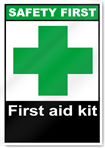 First Aid Kit Safety First Sign