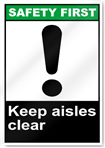 Keep Aisles Clear Safety First Sign