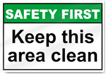 Keep This Area Clean Safety First Sign
