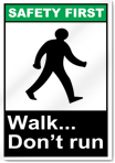 Walk... Don'T Run Safety First Sign