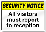 All Visitors Must Report To Reception Security Signs