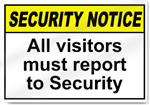All Visitors Must Report To Security Security Signs