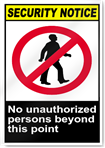 No Unauthorized Persons Beyond This Point Security Signs