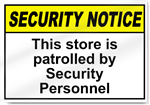 This Store Is Patrolled By Security Personnel Security Signs