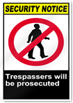 Trespassers Will Be Prosecuted Security Sign