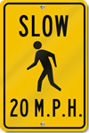 Slow 20 M.P.H. With Child Symbol Sign