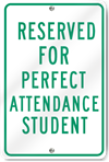 Reserved For Perfect Attendance Student Sign