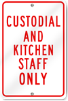 Custodial And Kitchen Staff Only Sign