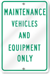 Maintenance Vehicles And Equipment Only Sign