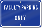 Horizontal Faculty Parking Only Sign