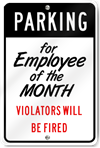 Parking For Employee Of The Month Violators Custom Sign