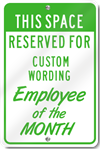 This Space Reserved For Employee Of The Month Custom Sign