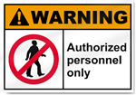 Authorized Personnel Only Warning Signs
