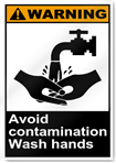 Avoid Contamination Wash Hands Warning Signs