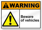 Beware Of Vehicles Warning Signs