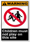 Children Must Not Play On This Site Warning Signs
