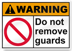 Do Not Remove Guards Warning Signs