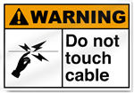 Do Not Touch Cable Warning Signs