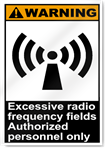 Excessive Radio Frequency Fields Authoried Personnel Only Warning Signs