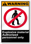 Explosive Material Authorized Personnel Only Warning Signs