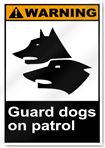 Guard Dogs On Patrol Warning Signs