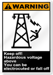 Keep Off Hazardous Voltage Above Warning Signs