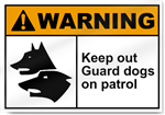 Keep Out Guard Dogs On Patrol Warning Signs