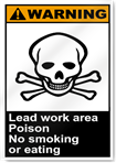 Lead Work Area Poison No Smoking Or Eating Warning Signs