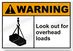 Look Out For Overhead Loads Warning Signs