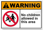 No Children Allowed In This Area Warning Signs