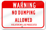 Warning No Dumping Allowed Violaters Will Be Prosecuted Sign