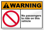 No Passengers To Ride On This Vehicle Warning Signs
