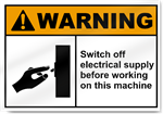 Switch Off Electrical Supply Before Working On This Machine Warning Signs
