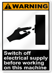 Switch Off Electrical Supply Before Workin On This Machine Warning Signs
