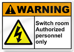 Switch Room Authorized Personnel Only Warning Signs