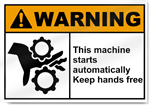 This Machine Starts Automatically Keep Hands Free Warning Signs