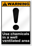Use Chemicals In A Well Ventilated Area Warning Signs